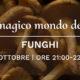 15 ottobre – Il magico mondo dei funghi con il micologo Roberto Canova