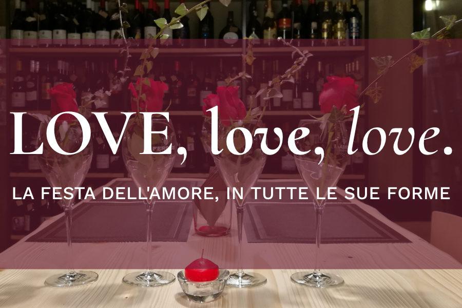 14 febbraio – Love love love – La festa dell'amore in tutte le sue forme